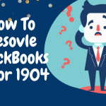 How To Resolve QuickBooks Error 1904