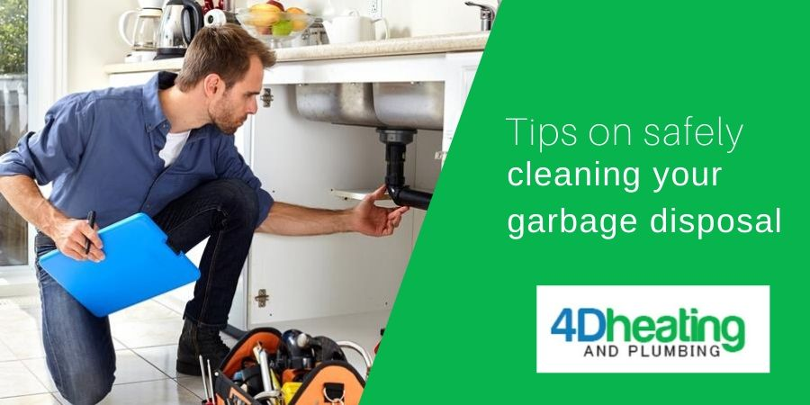 Tips on Safely Cleaning your Garbage Disposal - 4D Heating and Plumbing