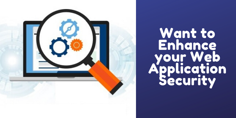 Want-to-Enhance-your-Web-Application-Security