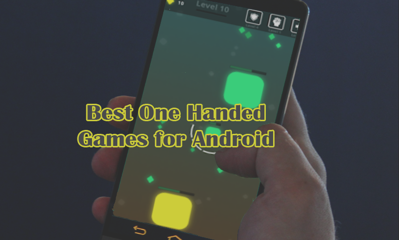 Best Cool One-handed Games for Android