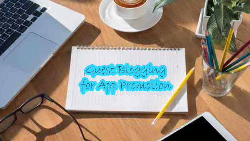 Guest Blogging to Promote Your App
