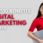 10 Benefits of a Digital Marketing Career
