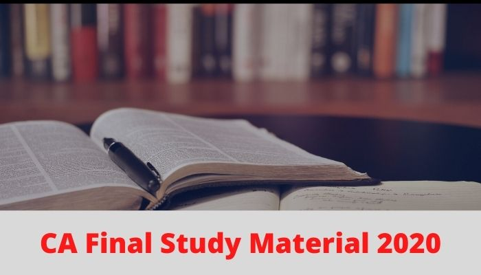 Download CA Final Study Material of May and Nov 2020 Examination Now