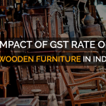 Impact of GST Rate on Furniture Manufacturers